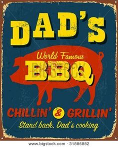 Dad's BBQ Sign. Chillin' & Grillin' #DadsRT  That was my Dad! Now that's my husband Ralph.. :)