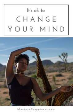 It's OK to change your mind – Blue jay of happiness