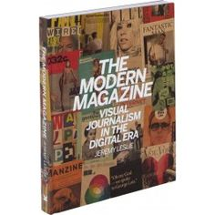 The modern magazine: visual journalism in the digital area -  Leslie, J. -  plaats 134 LESL