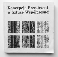 """garadinervi:  """"Koncepcje Przestrzeni w Sztuce Współczesnej (Concepts of Space in Contemporary Art), Edited by Dorota Folga-Januszewska, National Museum of Warsaw, Warsaw, 1984  """""""