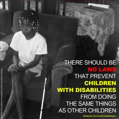 Article 4 of The Convention on the Rights of Persons with Disabilities: There should be no laws that discriminate against people with disabilities. If necessary, governments should create new laws to protect the rights of persons with disabilities and put these laws into action. If old laws or traditions discriminate against people with disabilities, governments should find ways to change them.