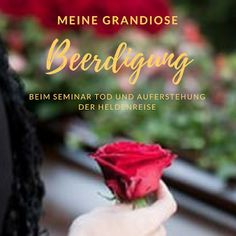 LichtRaum Wettengel: Meine (eigene) grandiose Beerdigung Hero's Journey, Death, Life