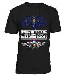 Living in Indiana with Missouri Roots State T-Shirt #LivingInIndiana