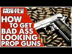 How to Get Bad Ass Prop Guns for Your Film - IFH Film Tips | Indie Film Hustle http://www.indiefilmhustle.com