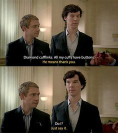 It's so funny that Sherlock is so smart but john still has to tell him to be polite