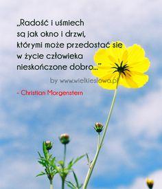 Radość i uśmiech są jak okno i drzwi... #Morgenstern-Christian,  #Dobro-i-sprawiedliwość, #Radość, #Uśmiech-i-śmiech Christian Morgenstern, Motto, Poetry Quotes, Inspirational Quotes, Photo And Video, Words, Amazing, Google, Good Morning