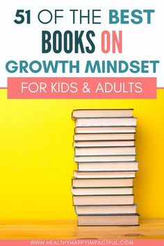 The best growth mindset books for kids and for adults. 51 amazing books that make perfect growth mindset read alouds. Build resiliency, determination, grit, and self-confidence in your kids and yourself. #positivemindset #upperelementary Growth Mindset Book, Growth Mindset For Kids, Amazing Books, Good Books, How Children Succeed, The Most Magnificent Thing, Beautiful Oops, Positive Books, Habits Of Successful People