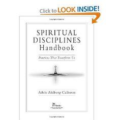 Spiritual Disciplines Handbook: Practices That Transform Us: Adele Ahlberg Calhoun: 9780830833306: Amazon.com: Books