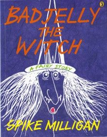 Her name is Badjelly and she can turn children into sausages or chop them up to make boy-girl soup. Sometimes she turns policemen into apple trees, and bananas into mice! She is the wickedest witch in all the world. Seeds Of Yesterday, Secret And Whisper, Spike Milligan, Verses For Kids, Adventure Novels, Middle School Reading, Used Books, Children's Books, Historical Romance