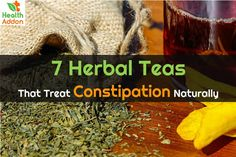 7 Herbal Teas That Treat Constipation Naturally