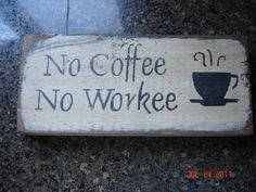 No Coffee No Workee rustic board sign Coffee Is Life, Coffee Shop, Coffee Pictures, Coffee Pics, Fun Signs, Good Morning Good Night, Coffee Quotes, Quote Posters, Wall Quotes