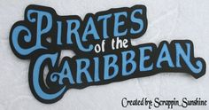 DISNEY Pirates of the Caribbean Die Cut Title #2 - Paper Piece for Pages SSFFDeb #Handmade