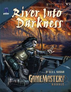 GameMastery Module W2: River into Darkness (OGL) | Book cover and interior art for Pathfinder Roleplaying Game - PFRPG, 3rd Edition, 3E, 3.x, 3.0, 3.5, 3.75, Role Playing Game, RPG, Open Game License, OGL, Paizo Inc. | Create your own roleplaying game books w/ RPG Bard: www.rpgbard.com | Not Trusty Sword art: click artwork for source