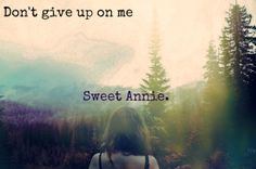 Zac Brown Band ♥ Sweetheart I've been livin in a fantasy But one day Lightning will strike And my bark will lose it's bite Don't' give up on me Sweet Annie.