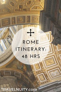48 Hours in Rome: The Ideal Itinerary