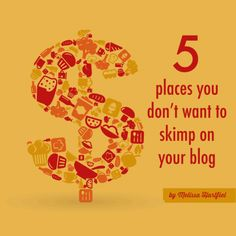 5-places-you-dont-want-to-skimp-on-your-blog | food bloggers of canada