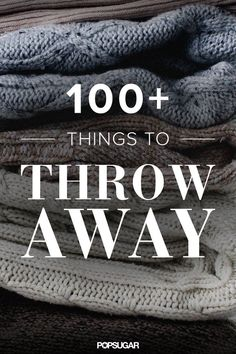 One a Day: Throw These 116 Things Away- so guilty of keeping these small items I will never utilize!
