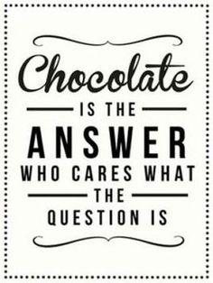 32 Most Delicious (And Hilarious) Quotes & Memes To Celebrate National Chocolate Day- October 28 is National Chocolate Day, so to celebrate, we've gathered the very best chocolate quotes and funny chocolate memes out there. Chocolate Humor, Chocolate Day, Chocolate Sayings, Chocolate Lovers Quotes, The Words, Restaurant Quotes, Restaurant Restaurant, Favorite Quotes, Best Quotes