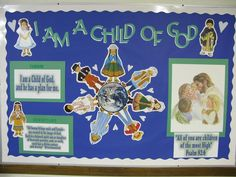 Image result for lds primary bulletin board idea I am a child of god