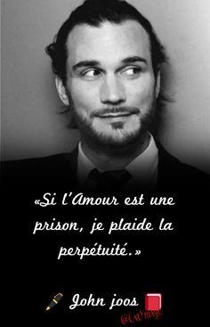 «Si l'Amour est une prison, je plaide la perpétuité.» ✍ John joos #JohnJoos