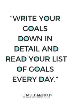 "41 Motivational Goals Goal Setting Quotes and Sayings ""Write your goals down in detail and read your list of goals every day"" – Jack Canfield. Don't just set your goals, write them down and reme Goal Quotes, Quotes To Live By, Me Quotes, Motivational Quotes, Inspirational Quotes, Goal Setting Quotes, Goal Settings, Writing Quotes, Better Life Quotes"