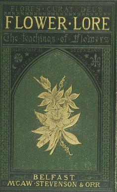 Flower lore; the teachings of flowers, historic...