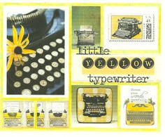 little yellow typewriter. images off google...though i am in search of one i can call my own.