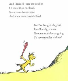 Dr Seuss and dealing with troubles