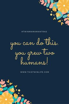 Finding your twin mama mantra: what I say to myself in the trying moments of motherhood. Happy Pregnancy, Pregnancy Quotes, Pregnancy Blogs, Pregnancy Classes, Pregnancy Announcements, Pregnancy Workout, Twin Quotes, Mom Quotes, Twin Sayings