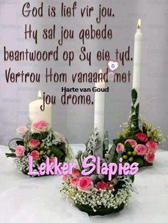 Good Night Flowers, Lekker Dag, Evening Quotes, Goeie Nag, Goeie More, Afrikaans Quotes, Good Night Sweet Dreams, Good Night Quotes, Special Quotes