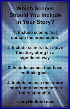 Which Scenes Should You Include in Your Story? http://jodyhedlund.blogspot.com/2013/10/plotting-how-to-know-which-scenes-to.html