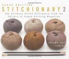 The Vogue Knitting Stitchionary Volume Two Cables The Ultimate Stitch Dictionary from the Editors of Vogue Knitting Magazine Vogue Knitting Stitchionary Series >>> Click image to review more details.