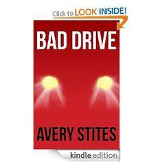 Bad Drive   Avery Stites  $0.99