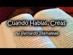 Cuando Hablas, Creas – Por Bernardo Stamateas   El Milagro del Exito