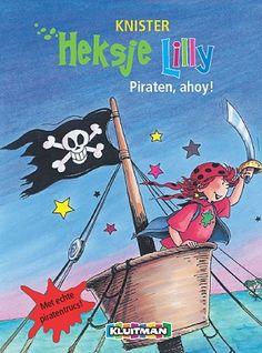 Heksje Lilly. Piraten, ahoy!  Geschreven door KNISTER  Geïllustreerd door Birgit Rieger