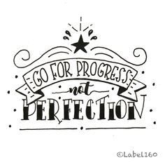 Perfection is not realistic for me. I am impatient and not a talented drawer. So I go for progress and not for perfection… Hand Lettering Alphabet, Hand Lettering Quotes, Doodle Lettering, Creative Lettering, Typography Quotes, Calligraphy Quotes Doodles, Doodle Quotes, Art Quotes, Inspirational Quotes