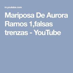 Mariposa De Aurora Ramos 1,falsas trenzas - YouTube