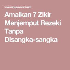 Amalkan 7 Zikir Menjemput Rezeki Tanpa Disangka-sangka Quran Quotes, Islamic Quotes, The Answer To Everything, Doa Islam, Self Reminder, More Than Words, Allah, Motivational Quotes, Prayers