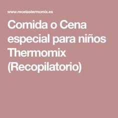 Comida o Cena especial para niños Thermomix (Recopilatorio)