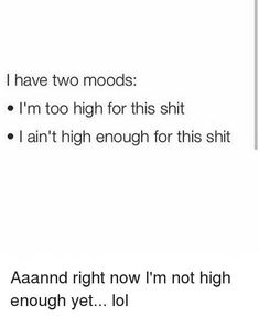 Post with 2179 votes and 98803 views. Tagged with memes, drugsarebadmmkay, drugs, does anyone read tags; Drug Memes, Drug Quotes, Stoner Quotes, High Quotes, Funny True Quotes, Mood Quotes, Funny Memes, Stoner Humor, Weed Humor