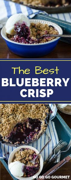 Move over Pioneer Woman, this is the BEST Blueberry Crisp recipe! Comparable to a cobbler, but with a delicious crumble on top, this dessert is perfect for summer! #bestblueberrycrisprecipe #blueberryrecipes #summerdessertrecipes #gogogogourmet
