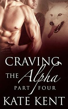 Craving the Alpha: Part Four: BBW Paranormal Werewolf Shifter Romance (Lycan Lovers Book 4) - Kindle edition by Kate Kent. Paranormal Romance Kindle eBooks @ Amazon.com.