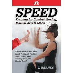 Speed Training for Combat Boxing Martial Arts and MMA: How to Maximize Your Hand Speed Foot Speed Punching Speed Kicking Speed Wrestling Speed and Fighting Speed PDF Free Online Combat Training, Speed Training, Boxing Training, Mma Boxing, Boxing Workout, Boxing Drills, Speed Workout, Boxing Fitness, Fitness Sport