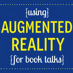 Augmented Reality for Book Talks {great idea to incorporate technology into your students' reading!}