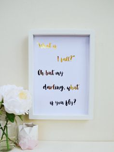 A personal favorite from my Etsy shop https://www.etsy.com/uk/listing/472343076/what-if-i-fall-but-my-darling-gold-real