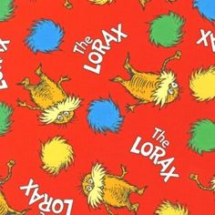 The Lorax The Lorax Toss on Red - Seuss Enterprises - Robert Kaufman  This fabric is amazing.  I prewashed it by hand to shrink it and to see if it would loose color as I plan on using it to applique a '2' on a birthday shirt.  It did not loose color at all so no worry about it bleeding on to a white shirt.