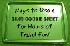 Ways to Use a $1.00 Cookie Sheet for Hours of Travel Fun! at playdatecrashers.com