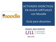 """Guia docente de Actividades Moodle"" por @manuel_area #Tutor_INTEF #moodle #e-learning"