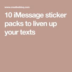 10 iMessage sticker packs to liven up your texts