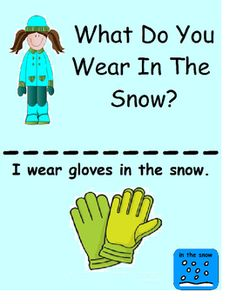 """This includes one adapted book, """"What Do You Wear In The Snow"""", a black and white mini for an activity or homework & 2 pages of """"wh"""" questions with a visual prompt for students."""